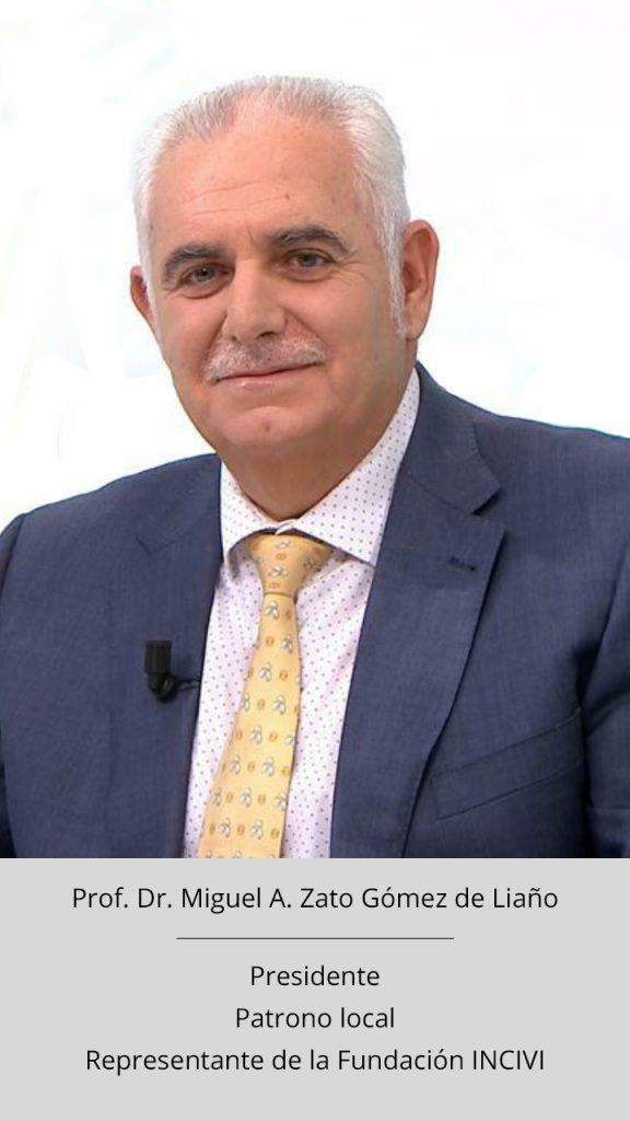Miguel A. Zato Gómez de Liaño - Presidente - Representante fundación INCIVI